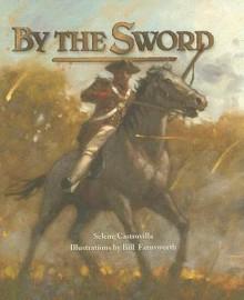 By the Sword - Selene Castrovilla, Bill Farnsworth