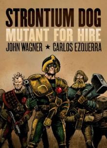 Strontium Dog: Mutant for Hire - John Wagner, Carlos Ezquerra