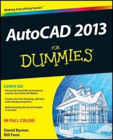 AutoCAD 2013 For Dummies - Bill Fane, David Byrnes