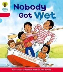 Nobody Got Wet (Oxford Reading Tree, Stage 4, More Stories A) - Roderick Hunt, Alex Brychta