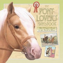 Pony Lovers Handbook - Libby Hamilton, Sophie Allsopp, John Butler, Mik Martin, Adam Stower