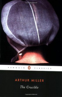 The Crucible - Arthur Miller,Christopher Bigsby