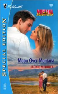 Moon Over Montana - Jackie Merritt