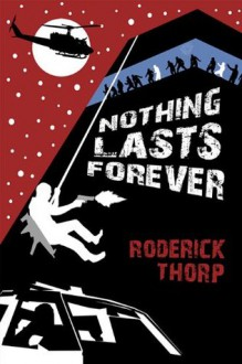 Nothing Lasts Forever (The book that inspired the movie Die Hard) - Roderick Thorp