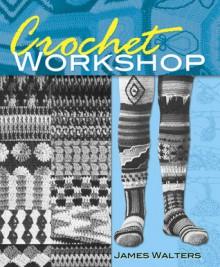 Crochet Workshop - James Walters