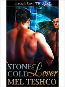 Stone-Cold Lover (Winged and Dangerous, Book One) - Mel Teshco