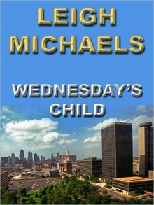 Wednesday's Child - Leigh Michaels