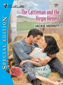 The Cattleman and the Virgin Heiress (The Stockwells of Texas) - Jackie Merritt
