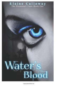 Water's Blood - Elaine Calloway