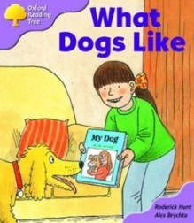 What Dogs Like - Roderick Hunt, Alex Brychta