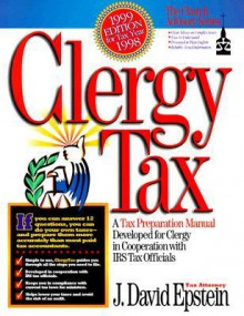 Clergy Tax: A Tax Preperation Manual Developed for Clergy in Cooperation with IRS Tax Officials - David Epstein, Virginia Woodard, Britt Rocchio