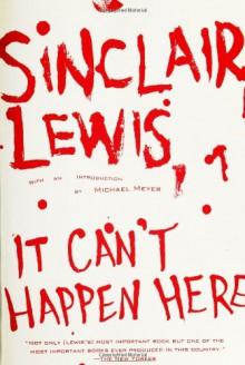 It Can't Happen Here - Sinclair Lewis, Michael Meyer