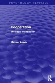 Cooperation (Psychology Revivals): The Basis of Sociability - Michael Argyle