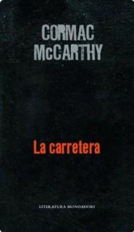 La carretera (Spanish Edition) - Cormac McCarthy, LUIS; MURILLO FORT