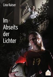 Im Abseits der Lichter - Lina Kaiser