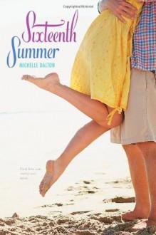 Sixteenth Summer - Michelle Dalton