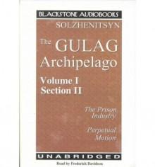 The Gulag Archipelago, 1918-1956: An Experiment in Literary Investigation, books III-IV - Aleksandr Solzhenitsyn, Frederick Davidson