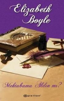 Mektubumu Aldın mı? (Bachelor Chronicles, #3) - Elizabeth Boyle
