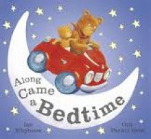 Along Came a Bedtime - Ian Whybrow, Guy Parker-Rees