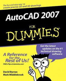 AutoCAD 2007 for Dummies - David Byrnes, Mark Middlebrook