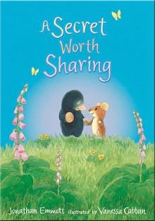 A Secret Worth Sharing - Jonathan Emmett, Vanessa Cabban