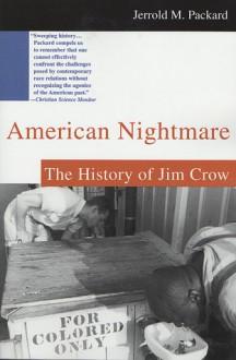 American Nightmare: The History of Jim Crow - Jerrold M. Packard