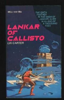 Lankar of Callisto - Lin Carter