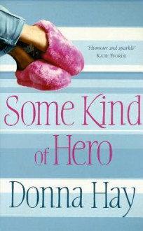 Some Kind of Hero - Donna Hay