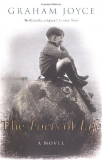 The Facts Of Life - Graham Joyce