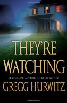 They're Watching - Gregg Hurwitz