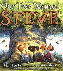 Our Tree Named Steve - Alan Zweibel, David Catrow