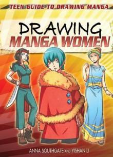 Drawing Manga Women - Anna Southgate, Yishan Li