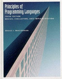 Principles of Programming Languages: Design, Evaluation, and Implementation - Bruce J. MacLennan
