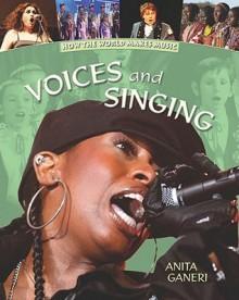 Voices and Singing - Anita Ganeri