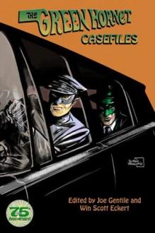 The Green Hornet Casefiles - Michael Uslan, Win Scott Eckert, Joe Gentile