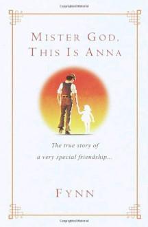 Mister God, This Is Anna - Fynn,Papas