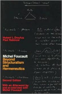 Michel Foucault: Beyond Structuralism and Hermeneutics - Hubert L. Dreyfus, Paul Rabinow