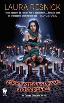 Unsympathetic Magic - Laura Resnick