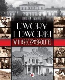 Dwory i dworki w II Rzeczpospolitej - Marcin K. Schirmer