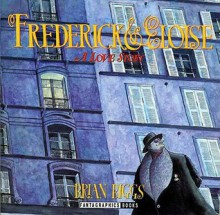 Frederick and Eloise: A Love Story - Brian Biggs