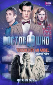 Doctor Who: Touched By An Angel - Jonathan Morris