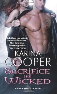 Sacrifice the Wicked - Karina Cooper