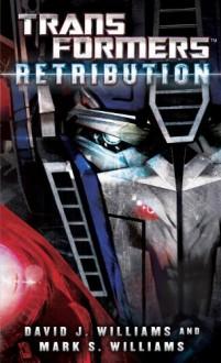 Transformers: Retribution - David J. Williams,Mark Williams