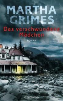 Das verschwundene Mädchen: Roman (German Edition) - Martha Grimes,Cornelia C. Walter