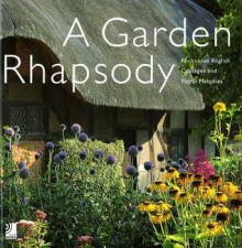 A Garden Rhapsody: Enchanted English Cottage Gardens and Floral Melodies - Andrew Lawson, Andrew Lawson