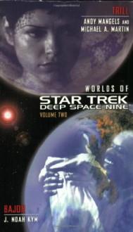 Worlds of Star Trek Deep Space Nine, Volume Two - J. Noah Kym, Michael A. Martin, Andy Mangels