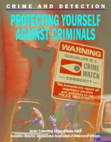 Protecting Yourself Against Criminals - Joan Lock, Charlie Fuller