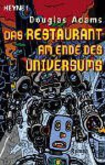 Das Restaurant am Ende des Universums (Per Anhalter durch die Galaxis, #2) - Douglas Adams,Benjamin Schwarz