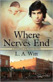 Where Nerves End - L.A. Witt