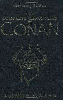 The Complete Chronicles of Conan - Les Edwards, Robert E. Howard, Stephen Jones